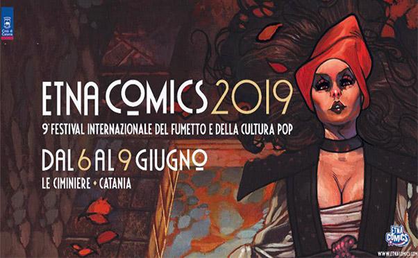 Etna Comics 2019 dal 6 al 9 giugno